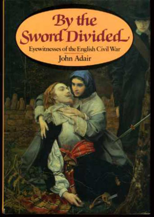 Image for By the Sword Divided : Eyewitnesses of the English Civil War