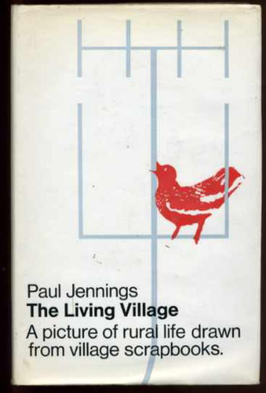 Image for The Living Village: A Report on Rural Life in England and Wales, Based on Actual Village Scrapbooks""