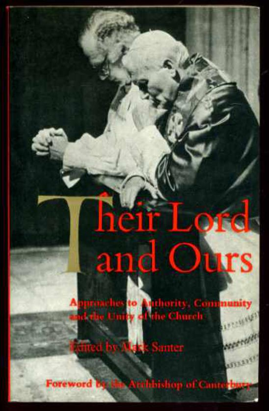 Image for Their Lord and Ours: Approaches to Authority, Community, and the Unity of the Church