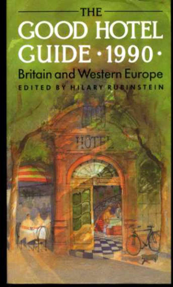 Image for The Good Hotel Guide 1990 : Britain and Western Europe - Also Morocco and Turkey