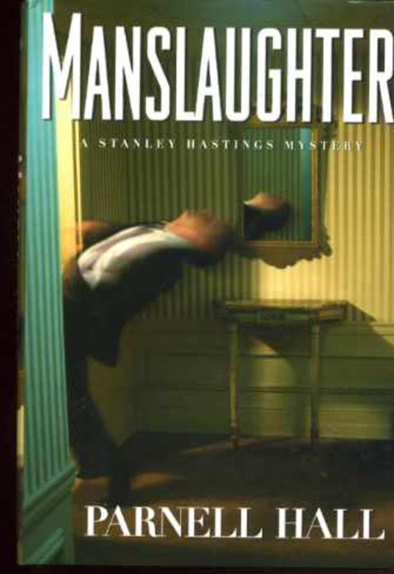 Image for Manslaughter: A Stanley Hastings Mystery