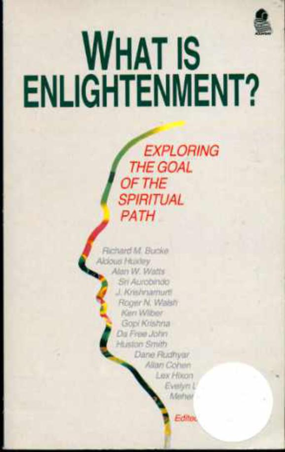 Image for What is Enlightenment? Exploring the Path Goal of the Spiritual Path