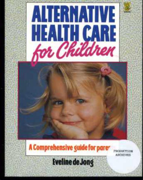 Image for Alternative Health Care for Children: A Comprehensive Guide for Parents