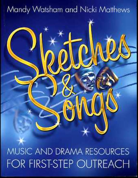 Image for Sketches and Songs: Music and Drama Resources for First-step Outreach