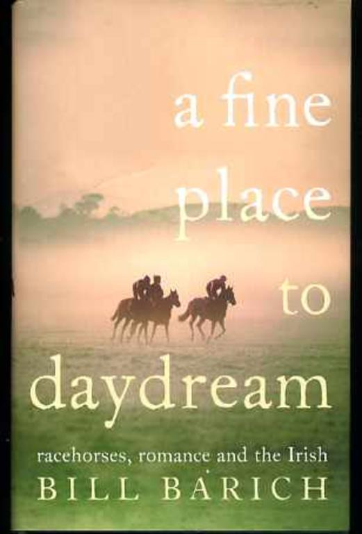 Image for A Fine Place to Daydream, - Racehorses, Romance and the Irish