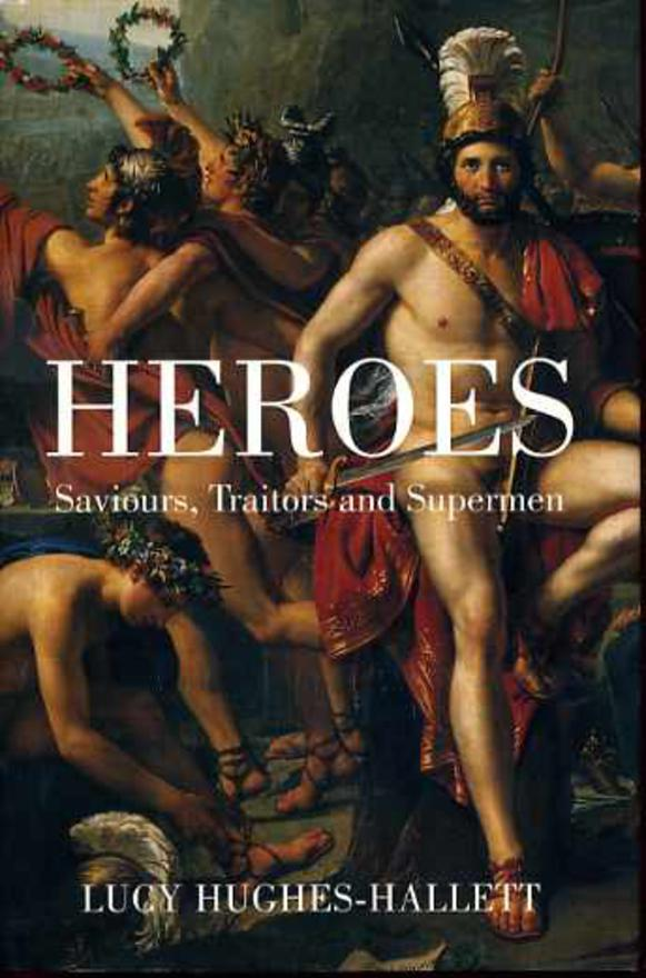 Image for Heroes: Saviours, Traitors and Supermen