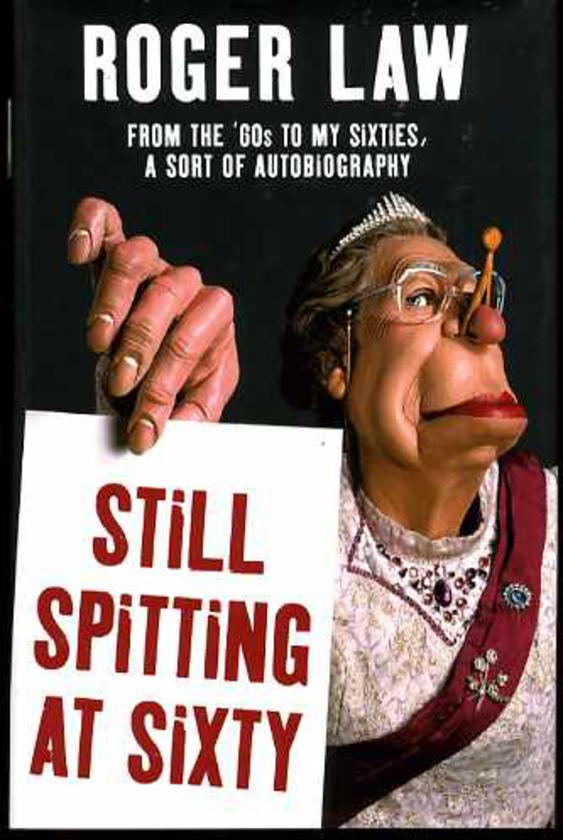 Image for Still Spitting at Sixty: From the 60s to My Sixties, A Sort of Autobiography