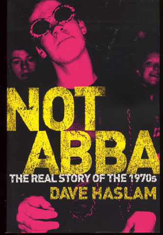 Image for Not Abba: The Real Story of the 1970s