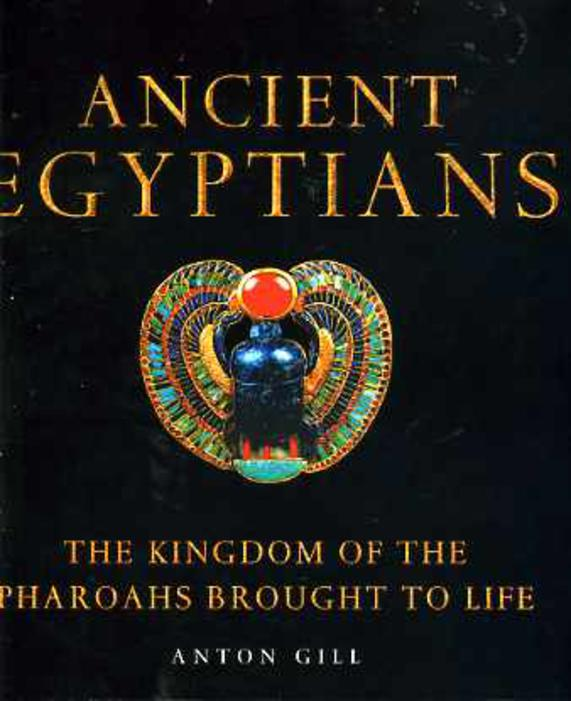 Image for Ancient Egyptians: The Kingdom of the Pharaohs Brought to Life
