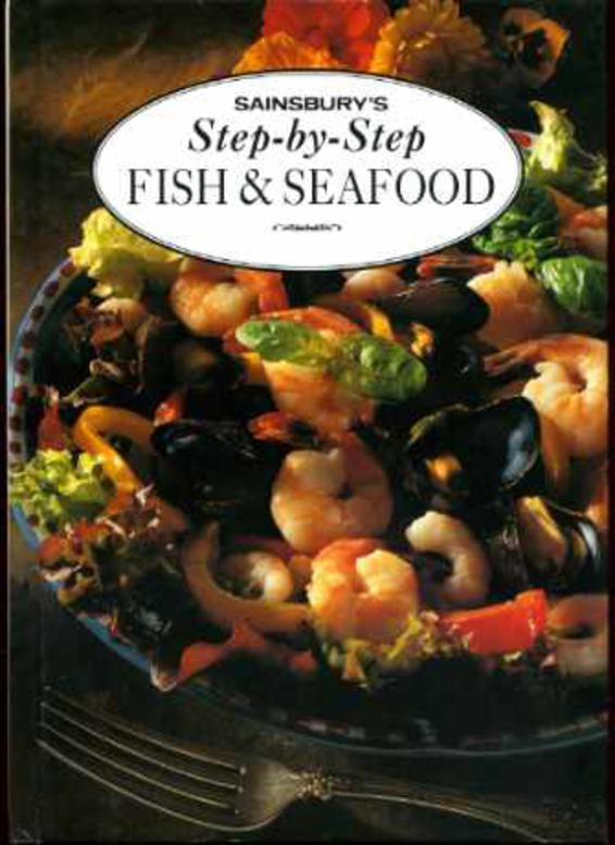 Image for Sainsbury's 100 Step-By-Step Fish and Seafood