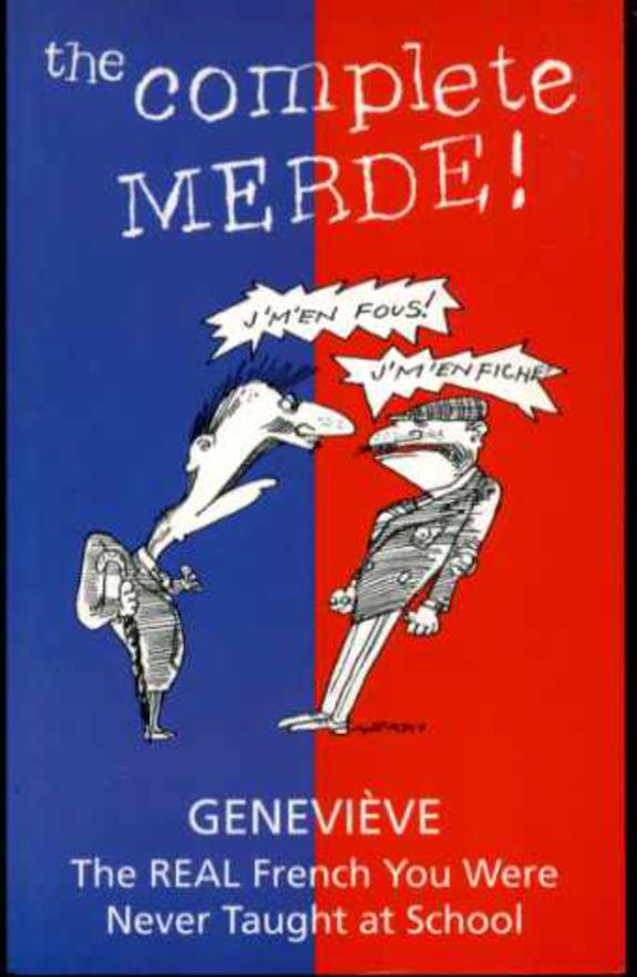 Image for The Complete Merde! : The Real French You Were Never Taught at School