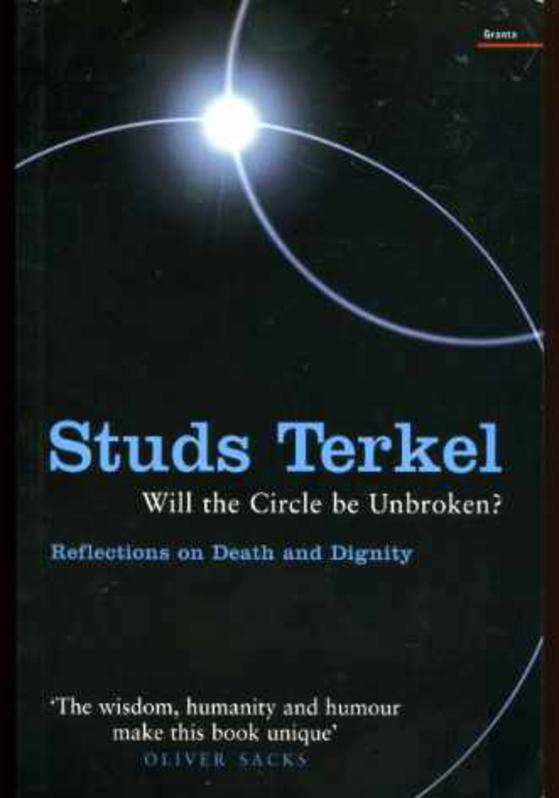 Image for Will the Circle be Unbroken?: Reflections on Death and Dignity