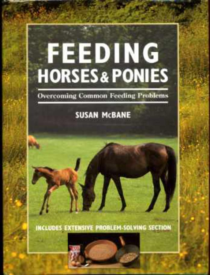 Image for Feeding Horses & Ponies : Overcoming Common Feeding Problems