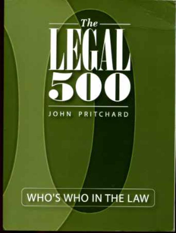 Image for The Legal 500 : Who's Who in the Law ; Biograhies  of Solicitors, barristers/advocates and In-House Lawyers at Leading Firms, Sets and Companies