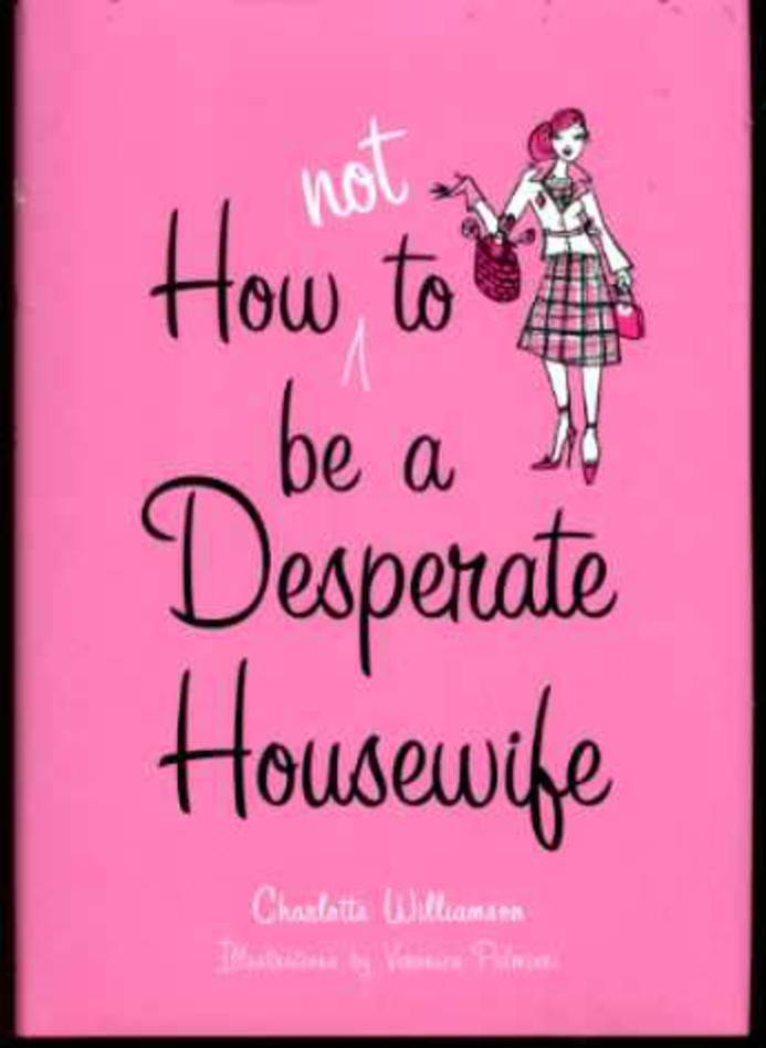 Image for How Not to be a Desperate Housewife