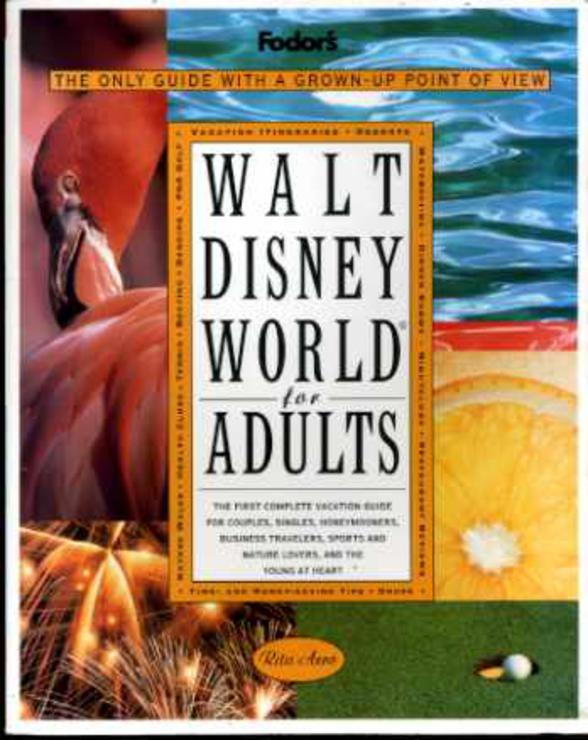 Image for Fodor's Walt Disney World for Adults: The Only Guide With a Grown-Up Point of View