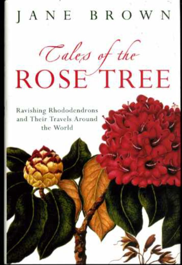 Image for Tales of the Rose Tree: Ravishing Rhododendrons and Their Travels Around the World