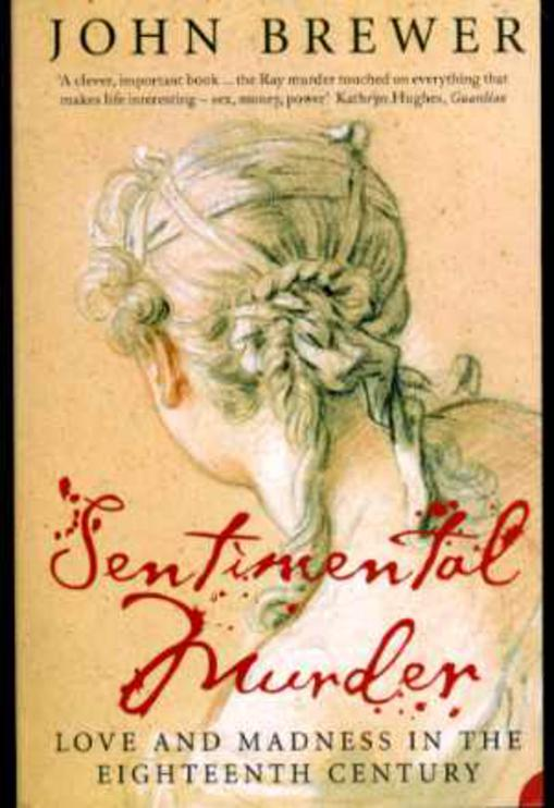Image for Sentimental Murder : Love and Madness in the Eighteenth Century