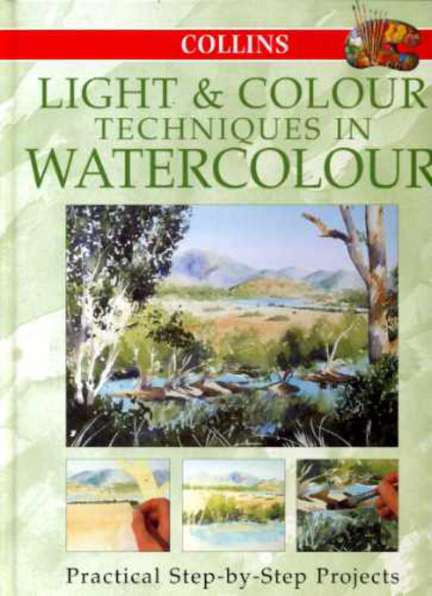 Image for Light and Colour Techniques in Watercolour