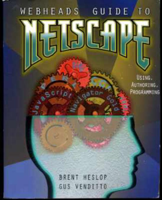 """Image for Webheads Guide to Netscape: Using, Authoring, and Programming. """""""