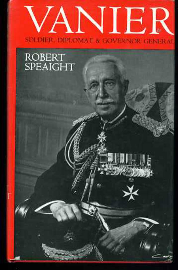 Image for Vanier:Soldier, Diplomat and Governor General: A Biography