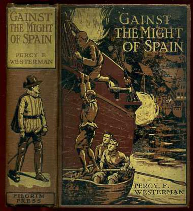 Image for Gainst the Might of Spain : A Story of the Days of the Great Armada