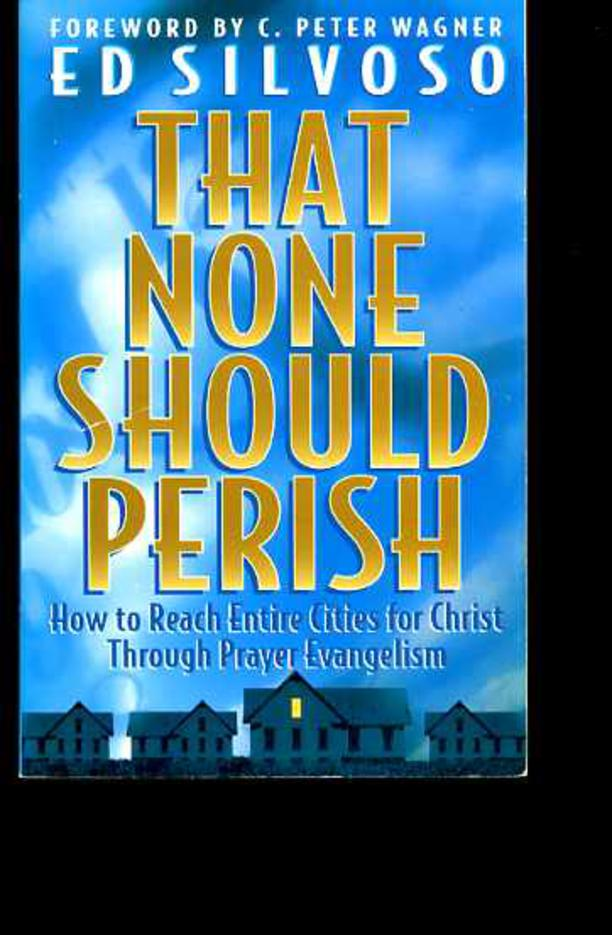 Image for That None Should Perish: How to Reach Your City for Christ Through Prayer Evangelism