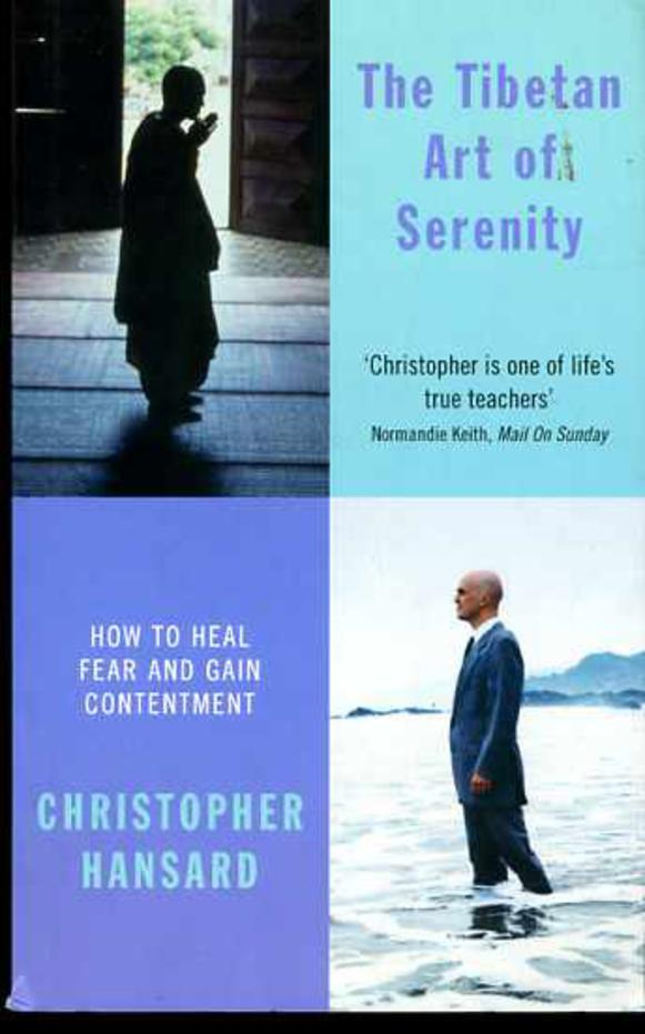 Image for The Tibetan Art of Serenity -  How to Heal Fear and Gain Contentment