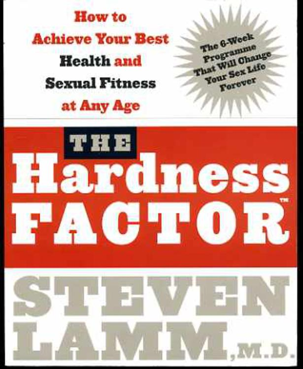 Image for The Hardness Factor : How to Achieve Your Best Health and Sexual Fitness at Any Age