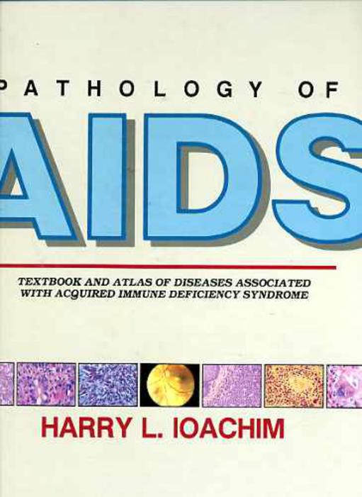 Image for Pathology of AIDS: Textbook and Atlas of Diseases Associated With Acquired Immune Deficiency Syndrome