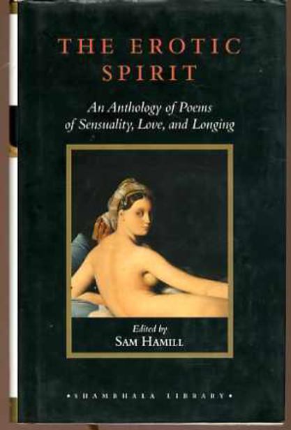 Image for The Erotic Spirit,  An Anthology of Poems of Sensuality, Love and Longing