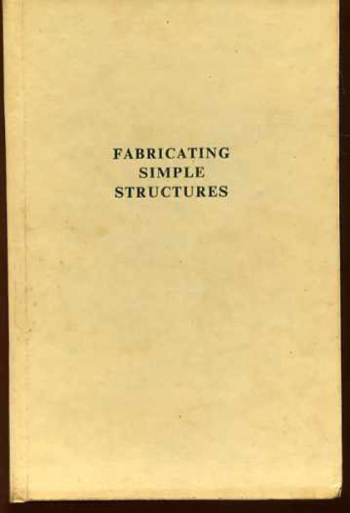 Image for Fabricating Simple Structures in Agricultural Engineering: A Manual of Instruction for Rural Craftsmen