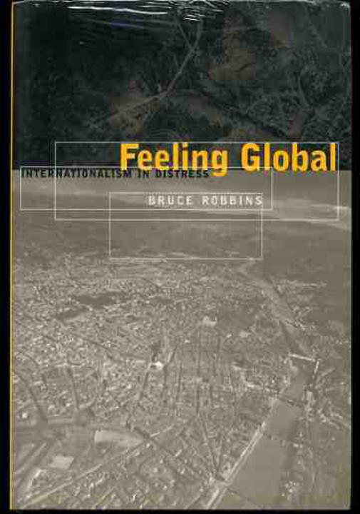 Image for Feeling Global : Internationalism in Distress