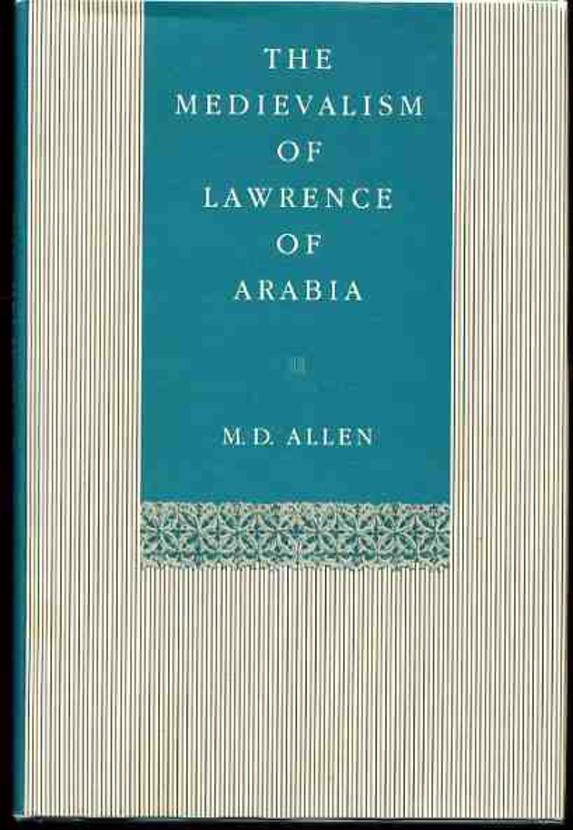 Image for The Mediaevalism of Lawrence of Arabia