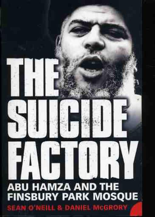 Image for The Suicide Factory : Abu Hamza and the Finsbury Park Mosque