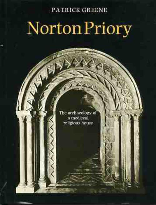 Image for Norton Priory : The Archaeology of a Medieval Religious House