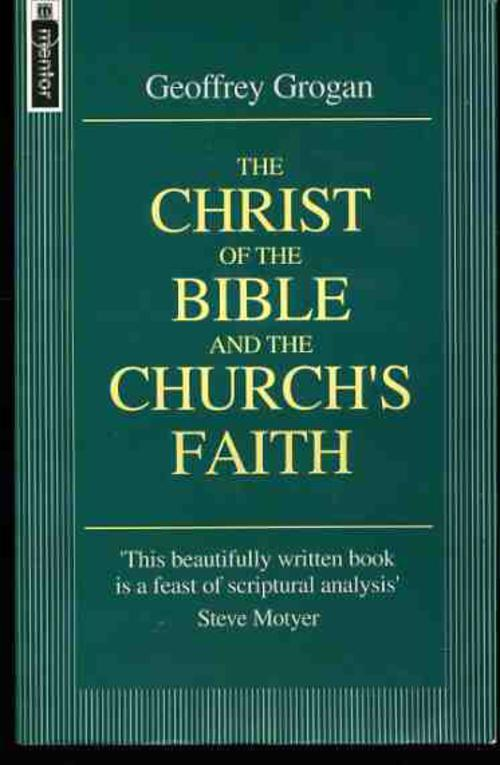 Image for Christ of the Bible and the Church's Faith
