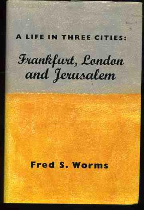 Image for A Life in Three Cities : Frankfurt, London and Jerusalem