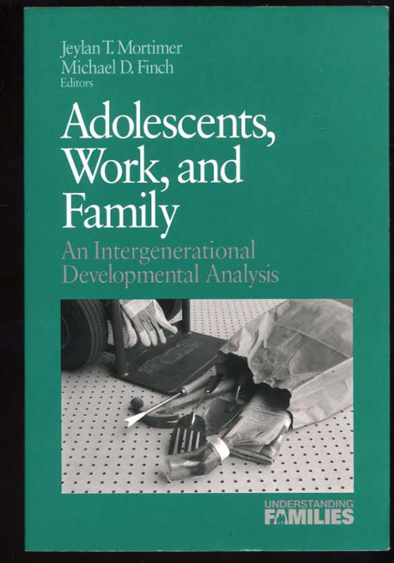 Image for Adolescents, Work and Families: An Intergenerational Developmental Analysis