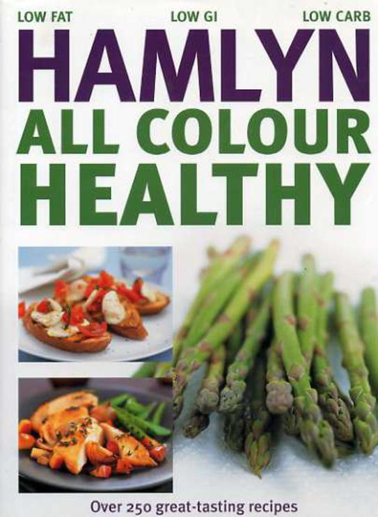 Image for Hamlyn All Colour Healthy : Over 250 Great-tasting Recipes