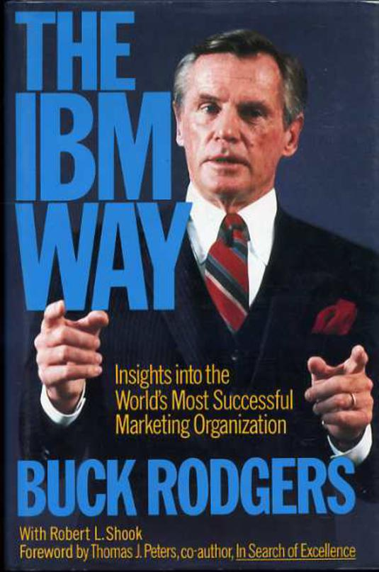 Image for The IBM Way: Insights into the World's Most Successful Marketing Organization