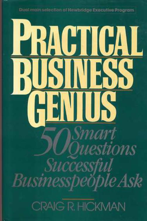 Image for Practical Business Genius : 50 Smart Questions Successful Business People Ask