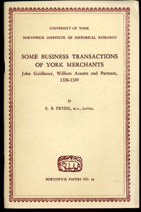 Image for Some Business Transactions of York Merchants - John Goldbeter, William Acastre and Parners 1336-1349