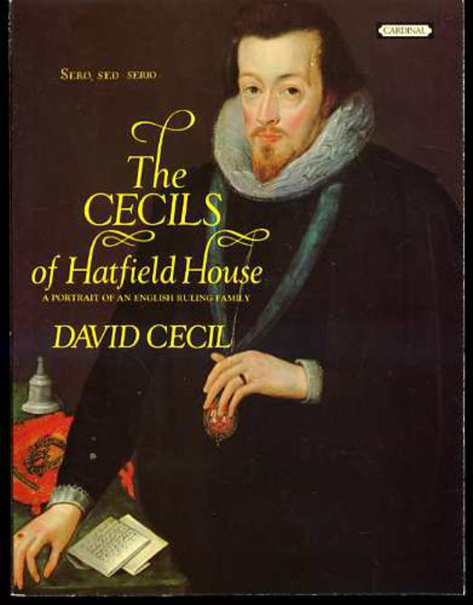Image for The Cecils of Hatfield House : A Portrait of an English Ruling Family