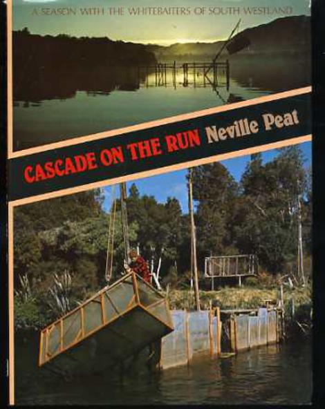Image for Cascade on the Run : A Season with the Whitebaiters of South Westland
