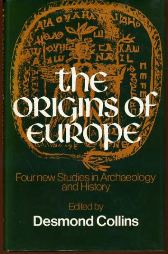 Image for The Origins of Europe : Four New Studies in Archaeology and History