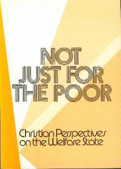 Image for Not Just for the Poor: - Christian Perspectives on the Welfare State.