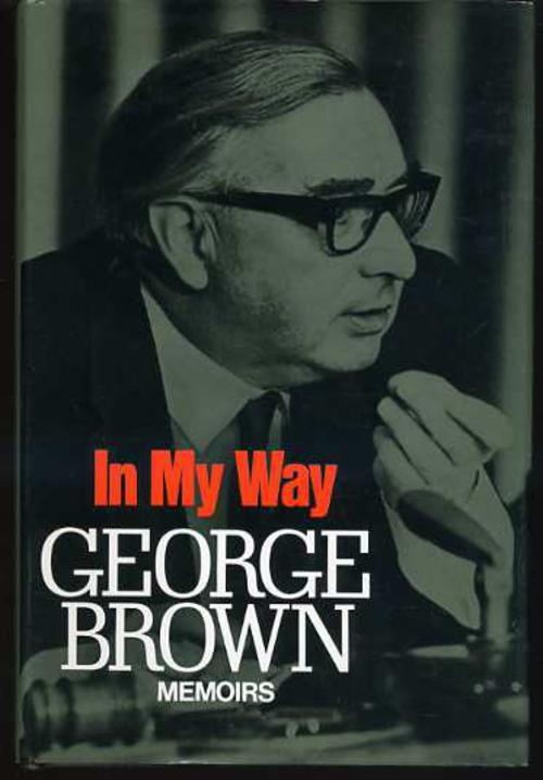 Image for In My Way : The Political Memoirs of Lord George-Brown