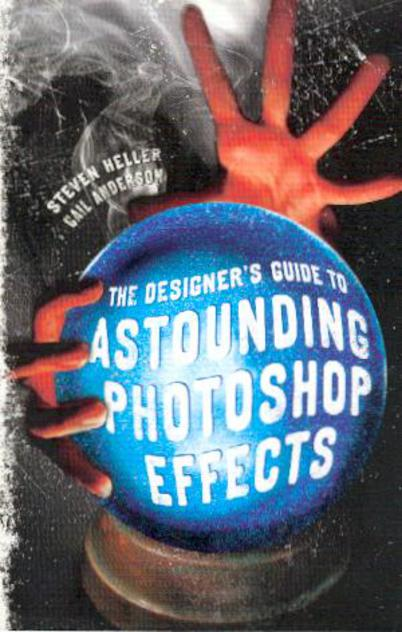 Image for The Designer's Guide to Astounding Photoshop Effects