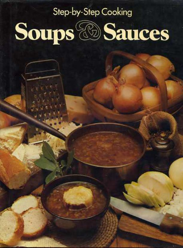 Image for Step-By-Step Cooking Soups & Sauces